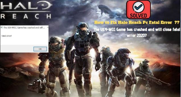 How to Fix Halo Reach Pc Fatal Error