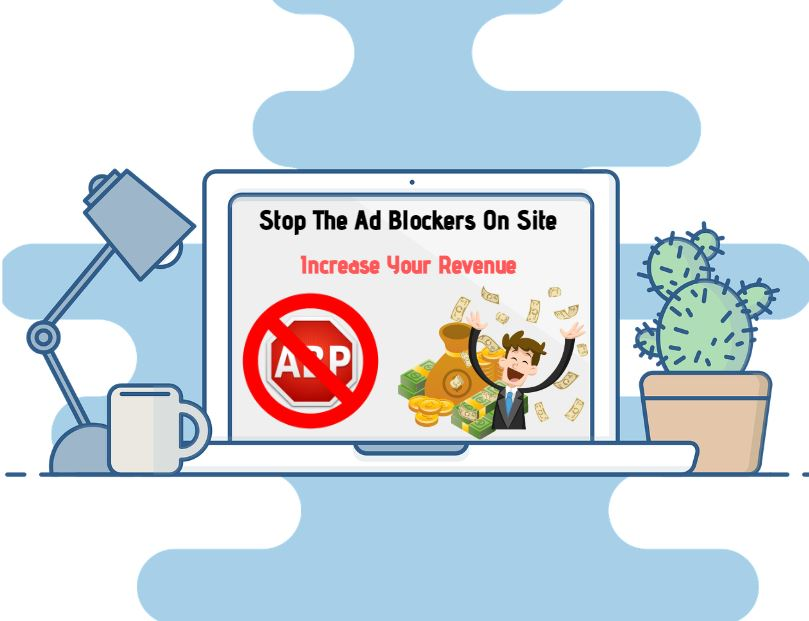 How to Stop Ad Blocking on your Site 2020
