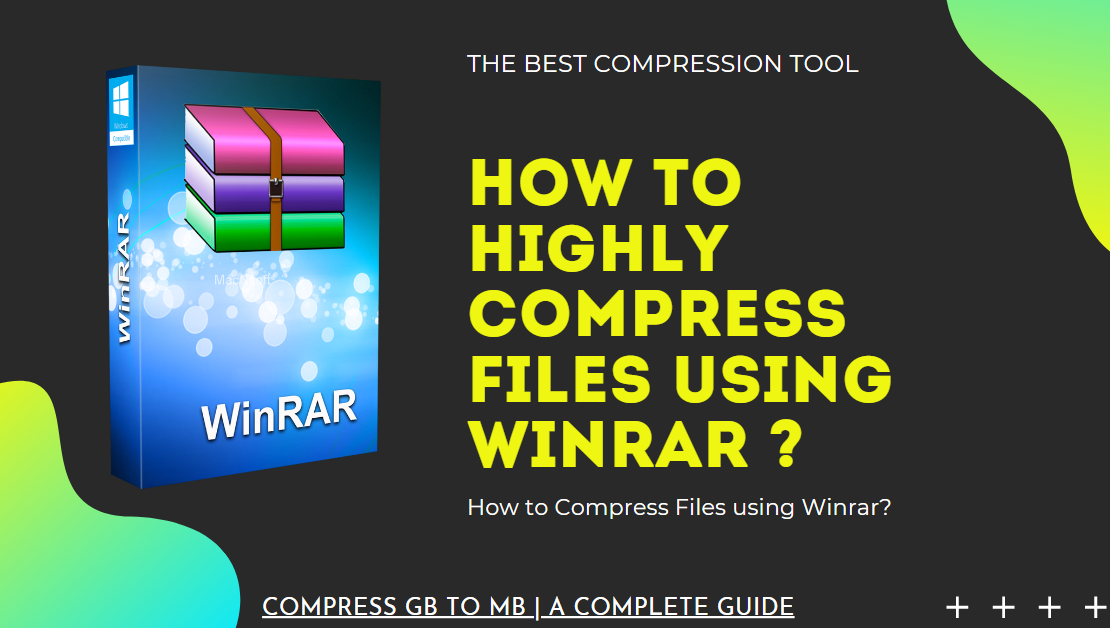 How to Highly Compress Files using Winrar in Windows 10