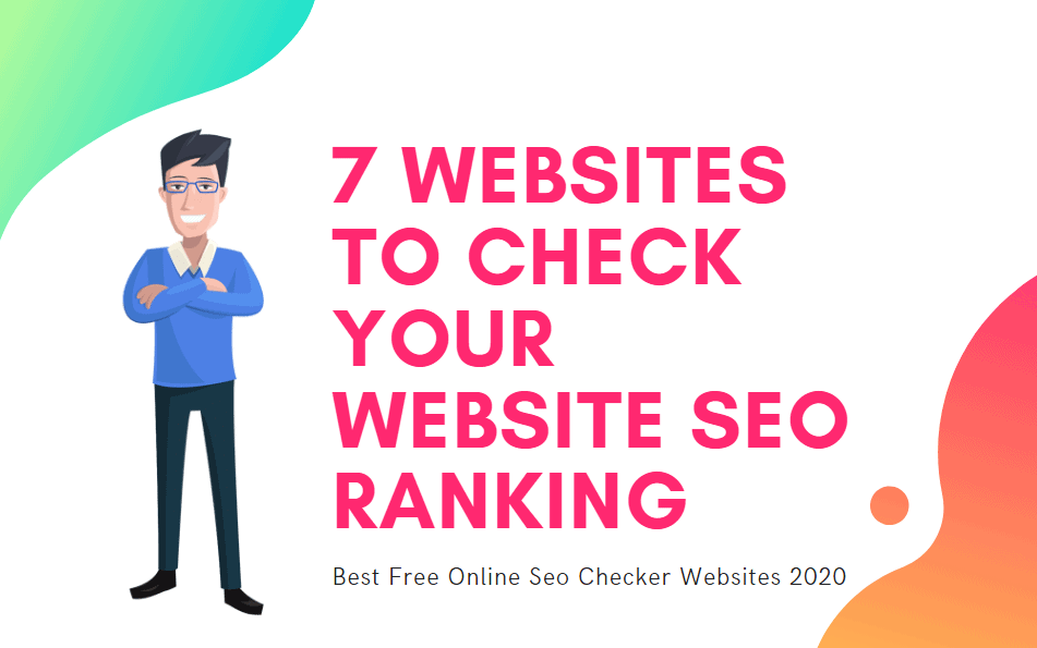 7 Websites to Check your Website SEO Ranking