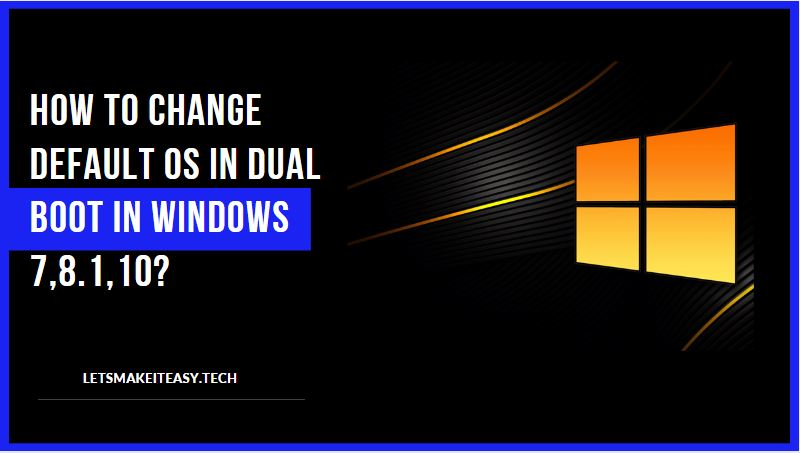 how to change default os in dual boot windows