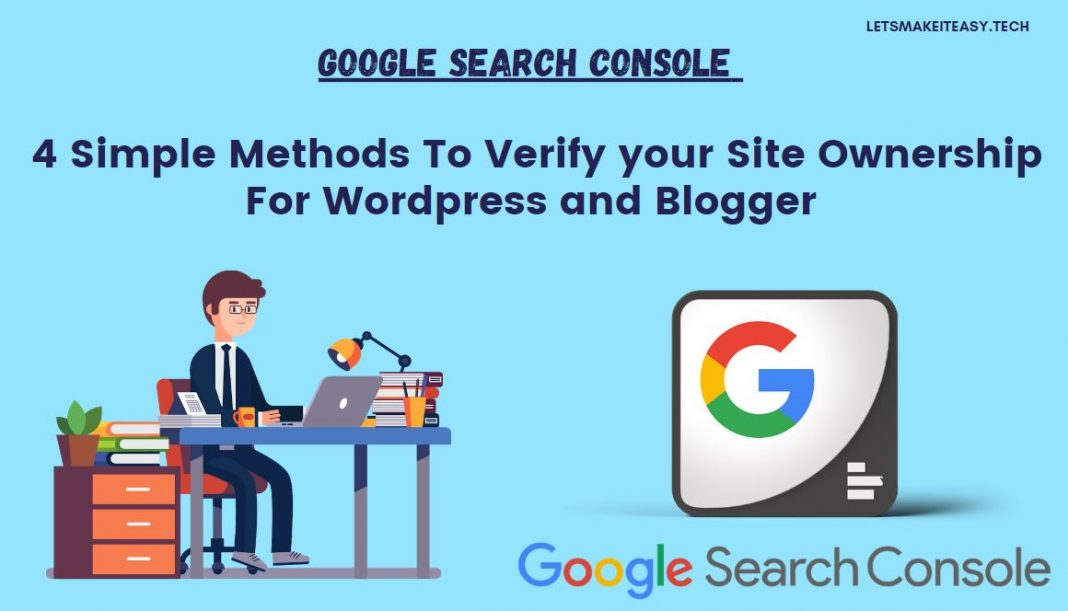 Google Search Console : 4 Simple Methods To Verify your Site Ownership For Wordpress and Blogger