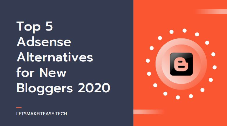 Top 5 Adsense Alternatives for New Bloggers 2020