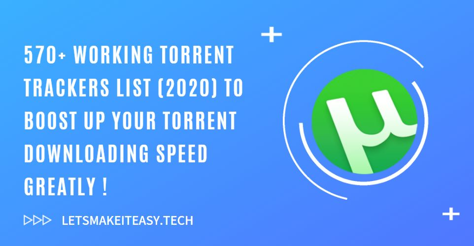 570+ Working Torrent Trackers List (2020) To Boost Up Your Torrent