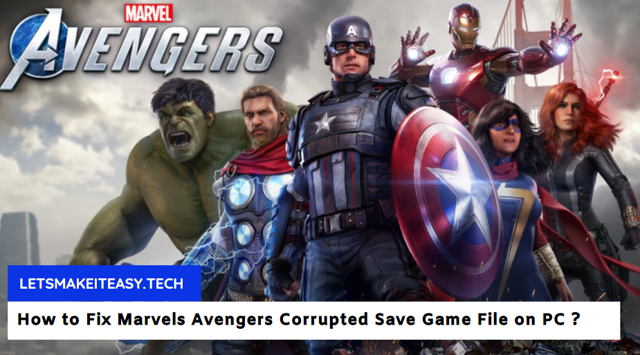 How to Fix Marvels Avengers Corrupted Save Game File on PC ?