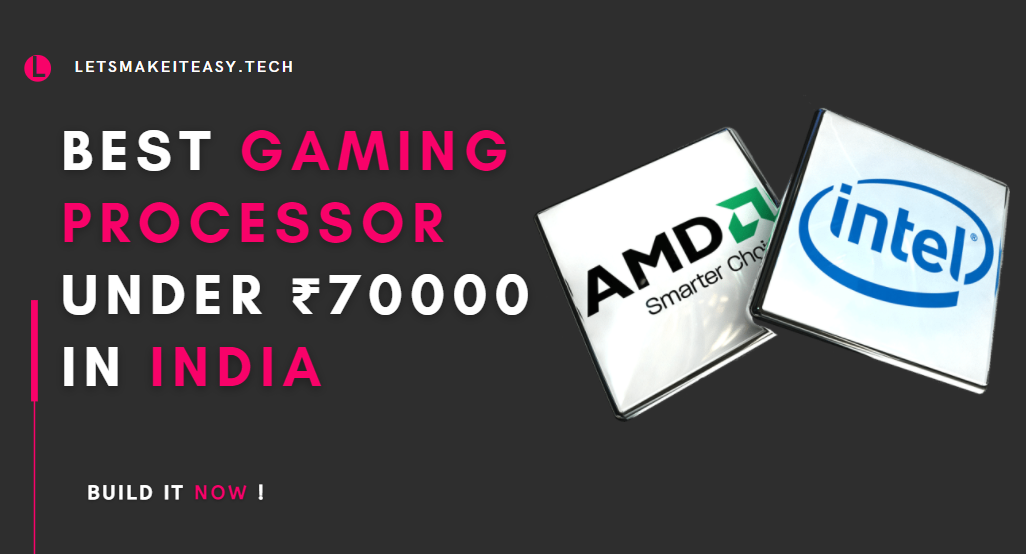 Best Gaming Processor Under ₹70000 in India