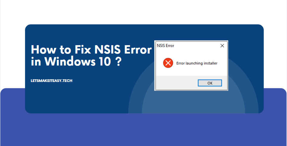 How to Fix NSIS Error in Windows 10/8.1/8/7?