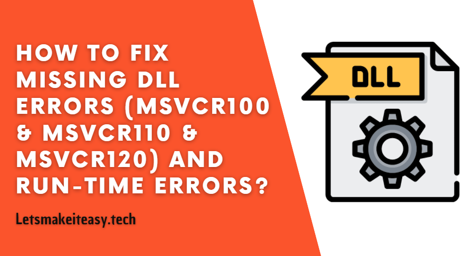 How to Fix Missing DLL Errors (MSVCR100 & MSVCR110 & MSVCR120)
