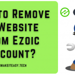How to Remove/Delete a Website from Ezoic Account?