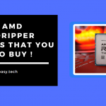 Best AMD Threadripper Processors That You Need to Buy (2021) | Top Performing AMD Ryzen Threadripper Processors List (2021)