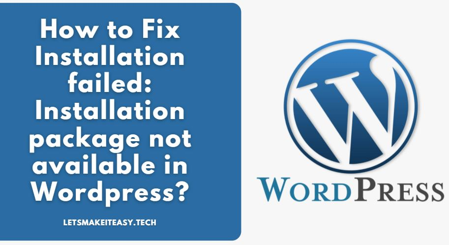 How to Fix Installation failed: Installation package not available in Wordpress?