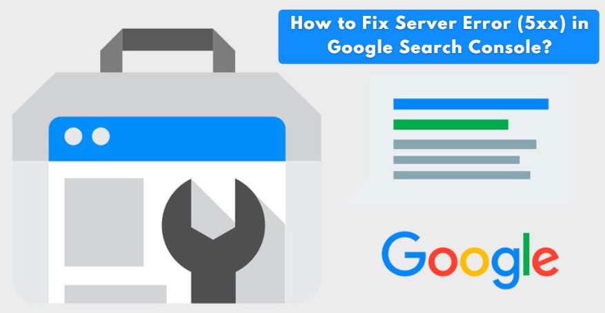 How to Fix Server Error (5xx) in Google Search Console?