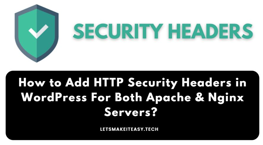 How to Add HTTP Security Headers in Wordpress For Both Apache & Nginx Servers? | How to Fix the Missing Security Headers Issue?