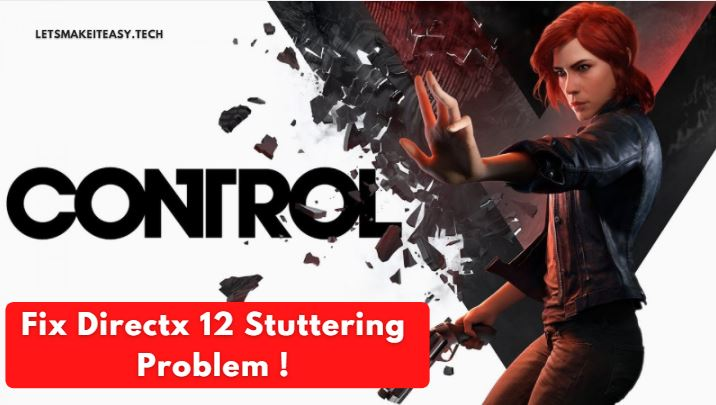 How to Fix Directx12 (DX12) Stuttering In Control Pc Game? | 5 Steps to Fix DX12 Stuttering In Any PC Games.