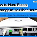 How to Factory Default/Reset Settings in Jio Fiber Router