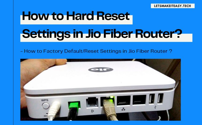 How to Factory Default/Reset Settings in Jio Fiber Router (2021)? | How to Hard Reset your Jio Fiber Router?