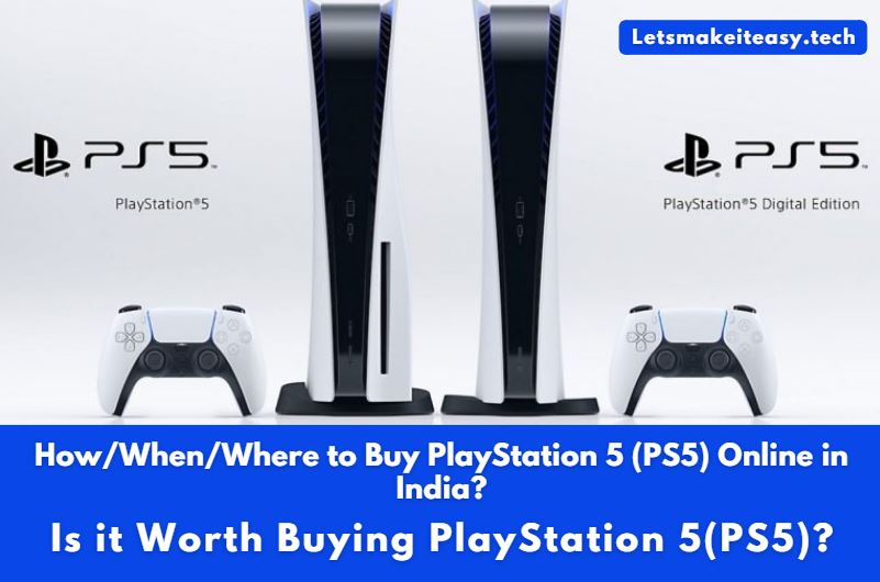 How/When/Where to Buy PlayStation 5 (PS5) Online in India? | Is it Worth Buying PlayStation 5(PS5)?