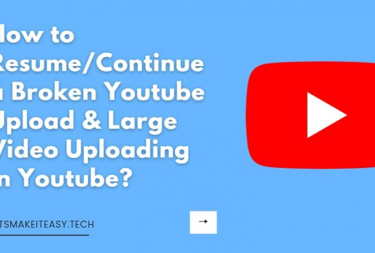 How to Resume/Continue a Broken Youtube Upload (Video stuck) & Large Video Uploading in Youtube?