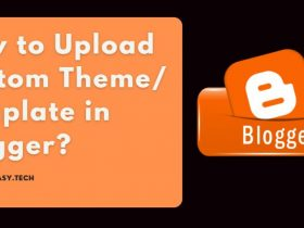 How to Install/Upload a Custom Theme in Blogger?