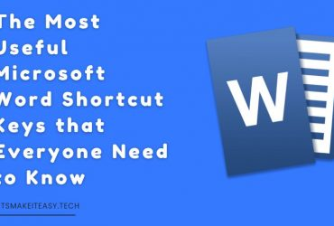The Most Useful Microsoft Word Shortcut Keys that Everyone Need to Know