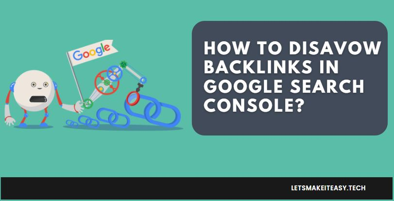 How to Disavow Backlinks in Google Search Console?
