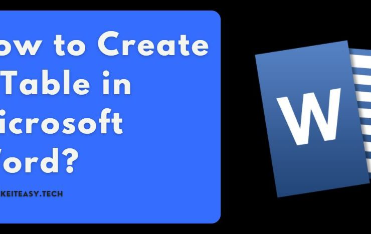 How to Create a Table in Microsoft Word?