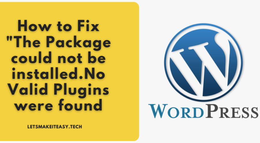 """How to Fix """"The Package could not be installed.No Valid Plugins were found"""