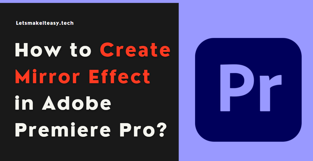 How to Create Mirror Effect in Adobe Premiere Pro?