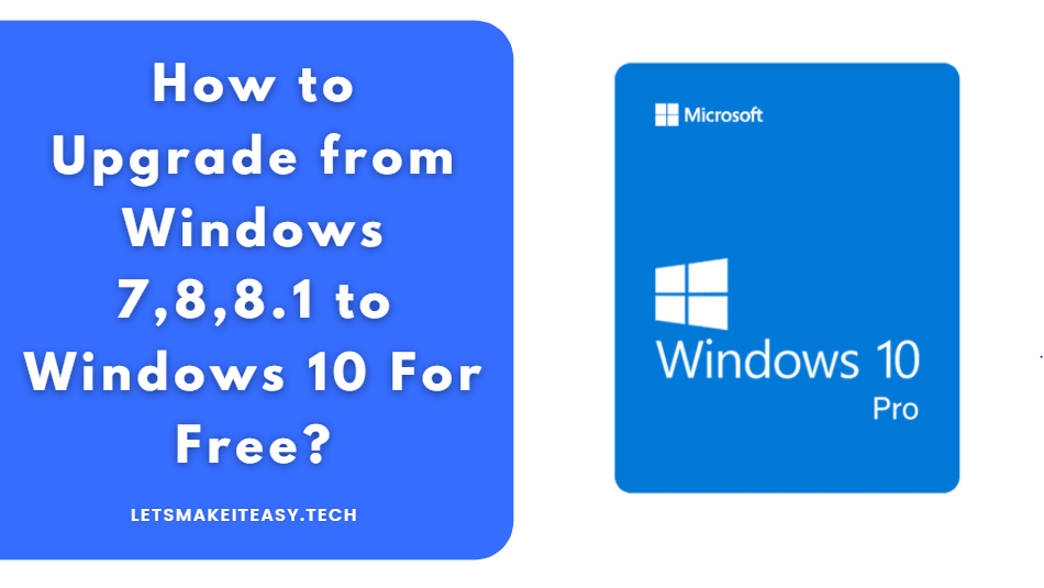 How to Upgrade from Windows 7,8,8.1 to Windows 10 For Free?