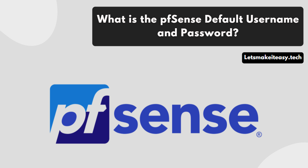 What is the pfSense Default Username and Password?