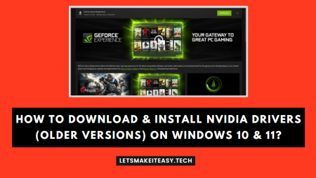 How to Download & Install Nvidia Drivers (Older Versions) for Windows 10 & 11?