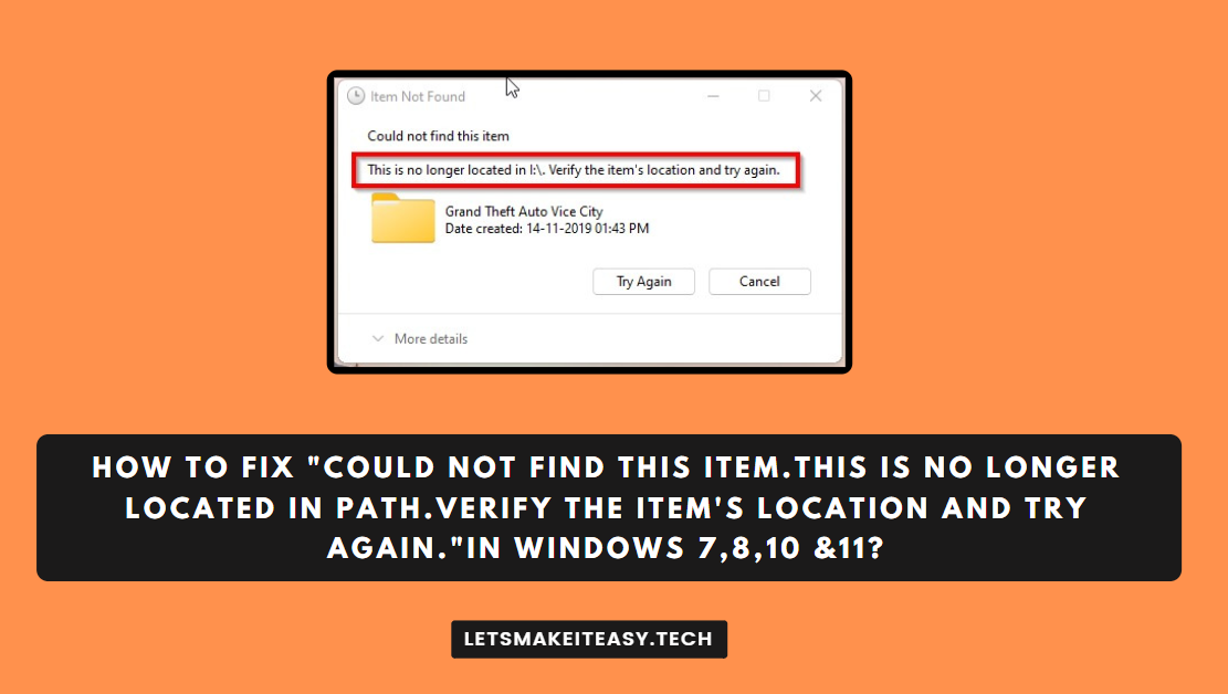 """How to Fix """"Could not find this item.This is no longer located in Path.Verify the item's location and try again.""""in Windows 7,8,10 &11?"""