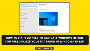 """How to Fix """"You Need to Activate Windows before you Personalize your PC"""" Error in Windows 10 &11?"""